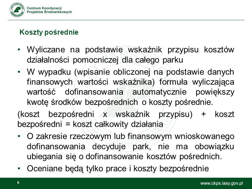 7 Kosztorys Kosztorys przedwykonawczy (załącznik do wniosku o dofinansowanie) to koszty przyjęte przez park narodowy na etapie składania wniosku.