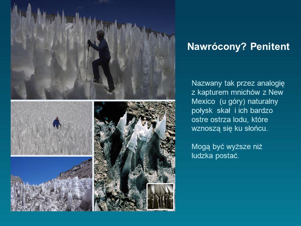 Nazwany tak przez analogię z kapturem mnichów z New Mexico (u góry) naturalny połysk skał i ich bardzo ostre ostrza lodu, które wznoszą się ku słońcu.