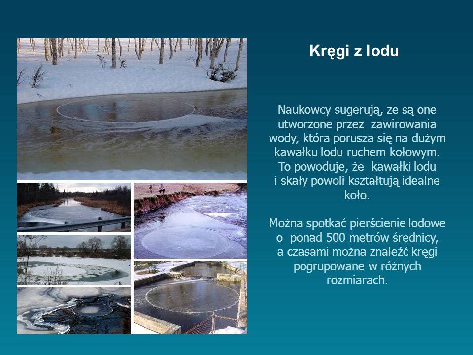 Naukowcy sugerują, że są one utworzone przez zawirowania wody, która porusza się na dużym kawałku lodu ruchem kołowym.