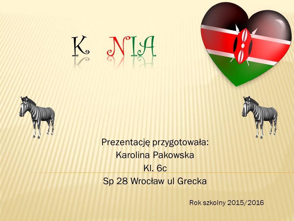 Prezentację przygotowała: Karolina Pakowska Kl. 6c Sp 28 Wrocław ul Grecka E Rok szkolny 2015/2016