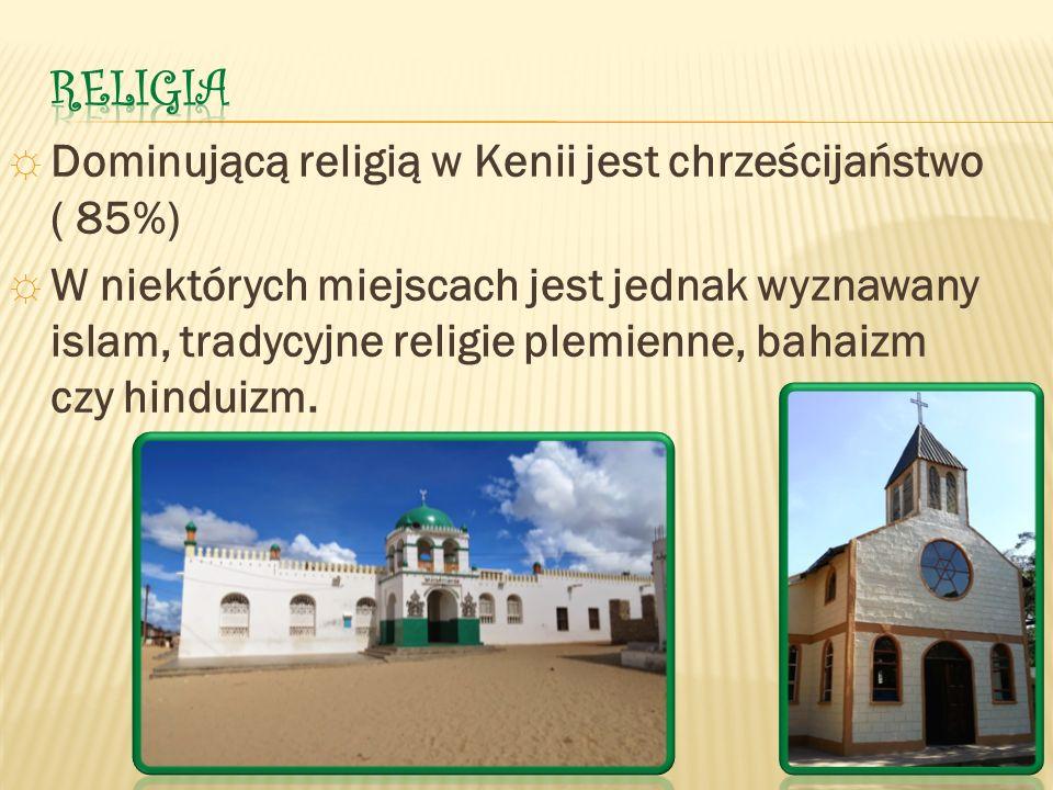 ☼ Dominującą religią w Kenii jest chrześcijaństwo ( 85%) ☼ W niektórych miejscach jest jednak wyznawany islam, tradycyjne religie plemienne, bahaizm czy hinduizm.