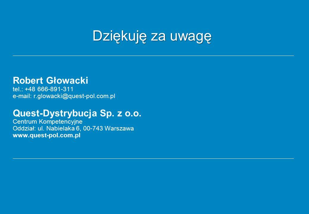 Robert Głowacki tel.: +48 666-891-311 e-mail: r.glowacki@quest-pol.com.pl Quest-Dystrybucja Sp.