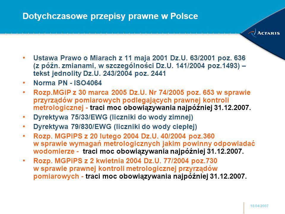 18/04/2007 Dotychczasowe przepisy prawne w Polsce Ustawa Prawo o Miarach z 11 maja 2001 Dz.U.