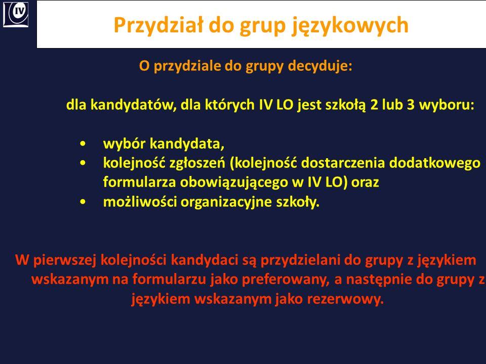 Przydział do grup językowych O przydziale do grupy decyduje: dla kandydatów, dla których IV LO jest szkołą 2 lub 3 wyboru: wybór kandydata, kolejność