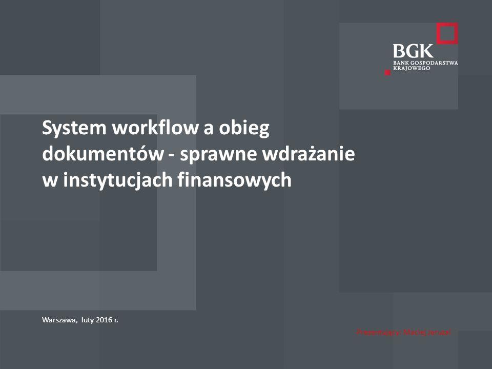 204/204/204 218/32/56 118/126/132 183/32/51 227/30/54 Po 4 latach od wdrożenia systemu  W Banku został powołany zespół specjalistów odpowiedzialnych za rozwój, optymalizację i automatyzację procesów na platformie workflow  Wszelkie wdrożenia dokonywane są zasobami Banku, np.