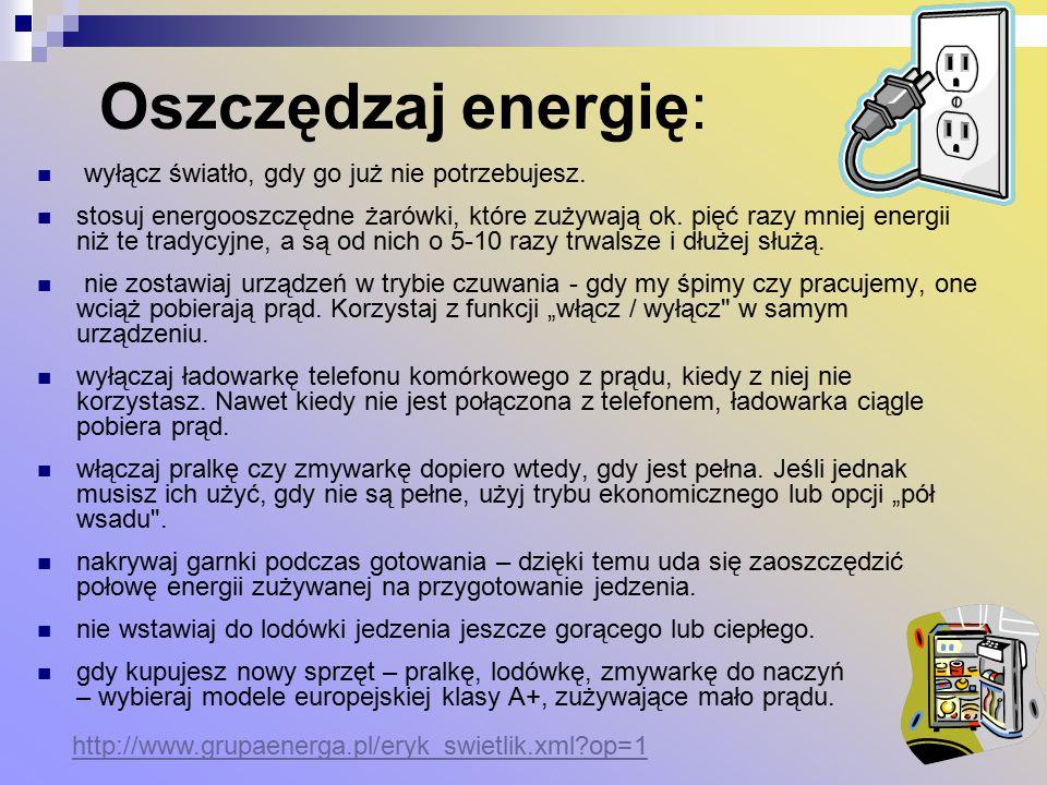 Oszczędzaj energię: wyłącz światło, gdy go już nie potrzebujesz.
