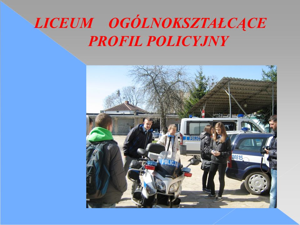LICEUM OGÓLNOKSZTAŁCĄCE PROFIL POLICYJNY
