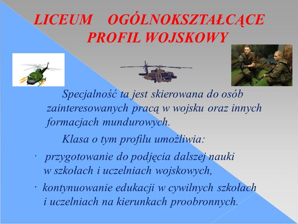 Specjalność ta jest skierowana do osób zainteresowanych pracą w wojsku oraz innych formacjach mundurowych.