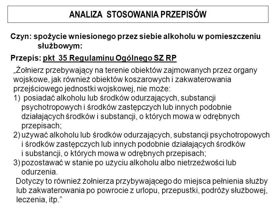 Kwalifikacja prawna czynów: posiadanie alkoholu ( pkt 35 Regulaminu Ogólnego SZ RP) – przewinienie dyscyplinarne posiadanie narkotyków (art.