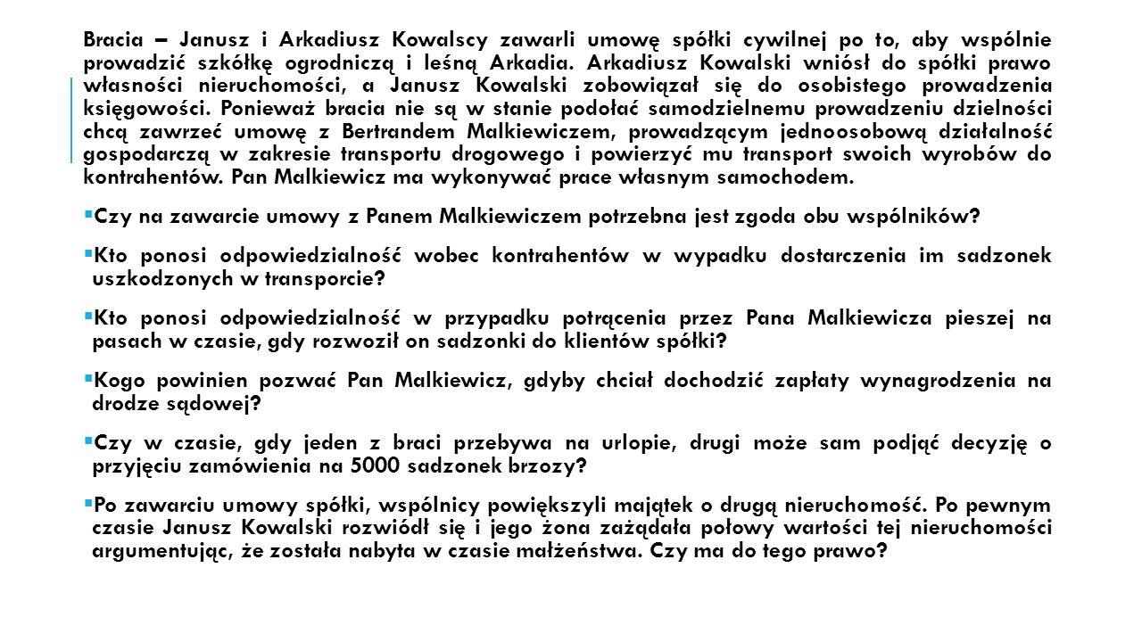 Bracia – Janusz i Arkadiusz Kowalscy zawarli umowę spółki cywilnej po to, aby wspólnie prowadzić szkółkę ogrodniczą i leśną Arkadia.