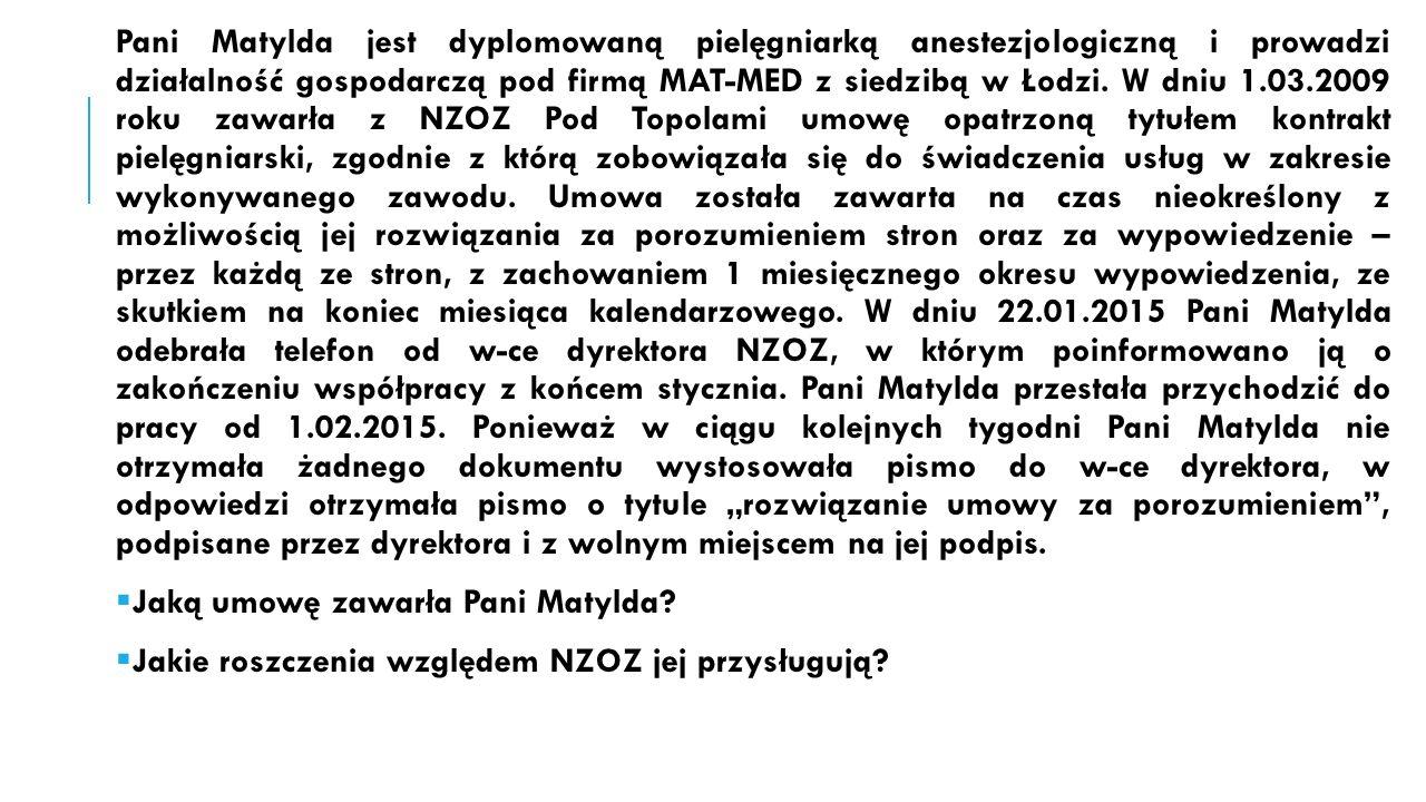 Pani Matylda jest dyplomowaną pielęgniarką anestezjologiczną i prowadzi działalność gospodarczą pod firmą MAT-MED z siedzibą w Łodzi.