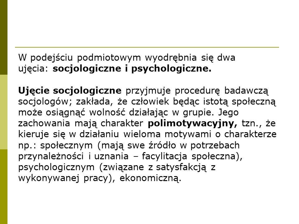 W podejściu podmiotowym wyodrębnia się dwa ujęcia: socjologiczne i psychologiczne. Ujęcie socjologiczne przyjmuje procedurę badawczą socjologów; zakła