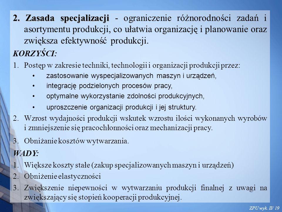 ZPU wyk. II/ 19 2. Zasada specjalizacji 2.