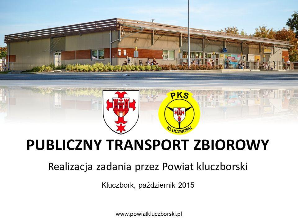 Kluczbork, październik 2015 PUBLICZNY TRANSPORT ZBIOROWY Realizacja zadania przez Powiat kluczborski www.powiatkluczborski.pl