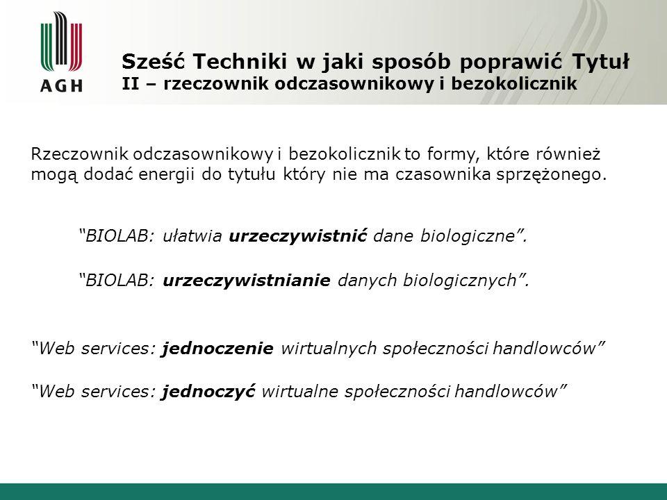"""Sześć Techniki w jaki sposób poprawić Tytuł II – rzeczownik odczasownikowy i bezokolicznik """"BIOLAB: ułatwia urzeczywistnić dane biologiczne"""". """"Web ser"""