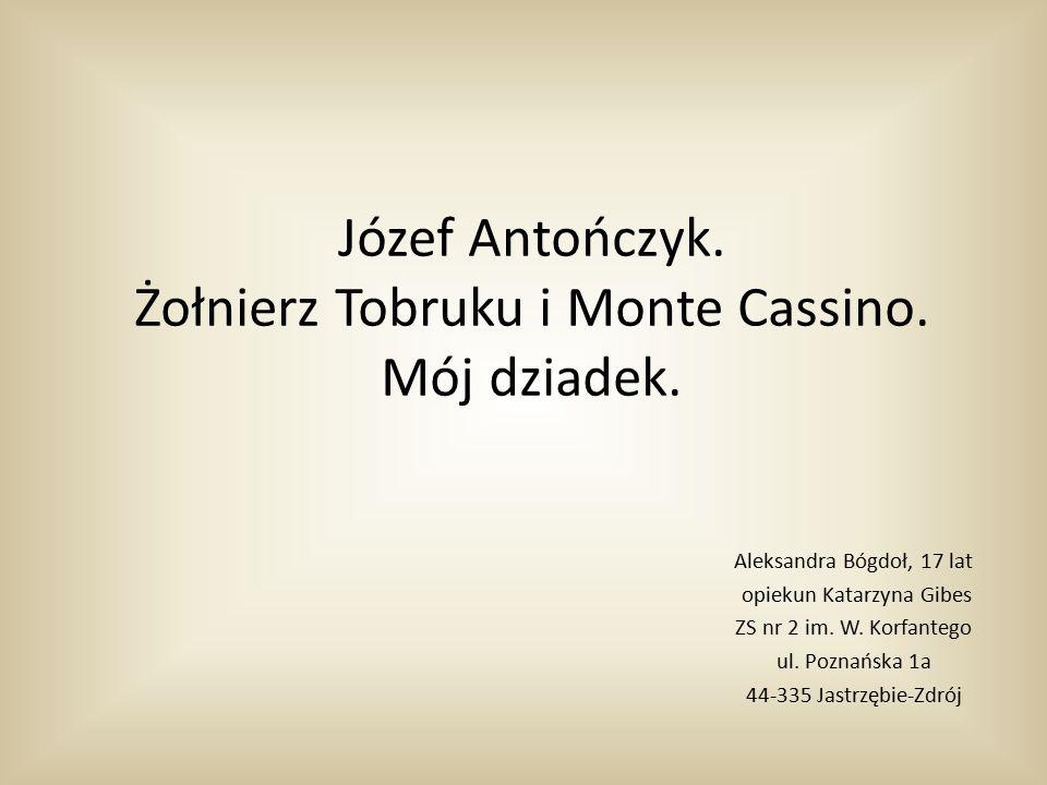 Józef Antończyk.Żołnierz Tobruku i Monte Cassino.