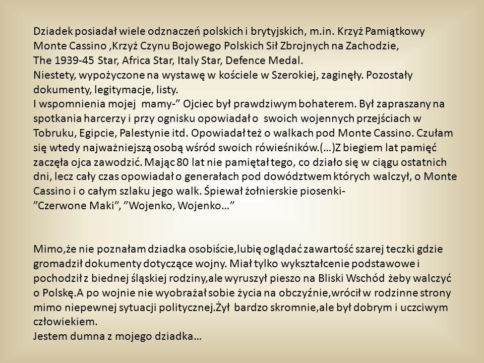 Dziadek posiadał wiele odznaczeń polskich i brytyjskich, m.in.