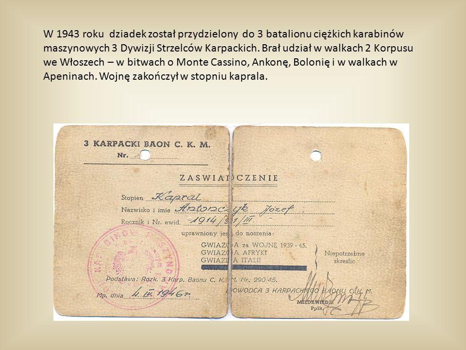 W 1943 roku dziadek został przydzielony do 3 batalionu ciężkich karabinów maszynowych 3 Dywizji Strzelców Karpackich.