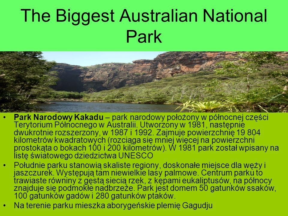 The Biggest Australian National Park Park Narodowy Kakadu – park narodowy położony w północnej części Terytorium Północnego w Australii.