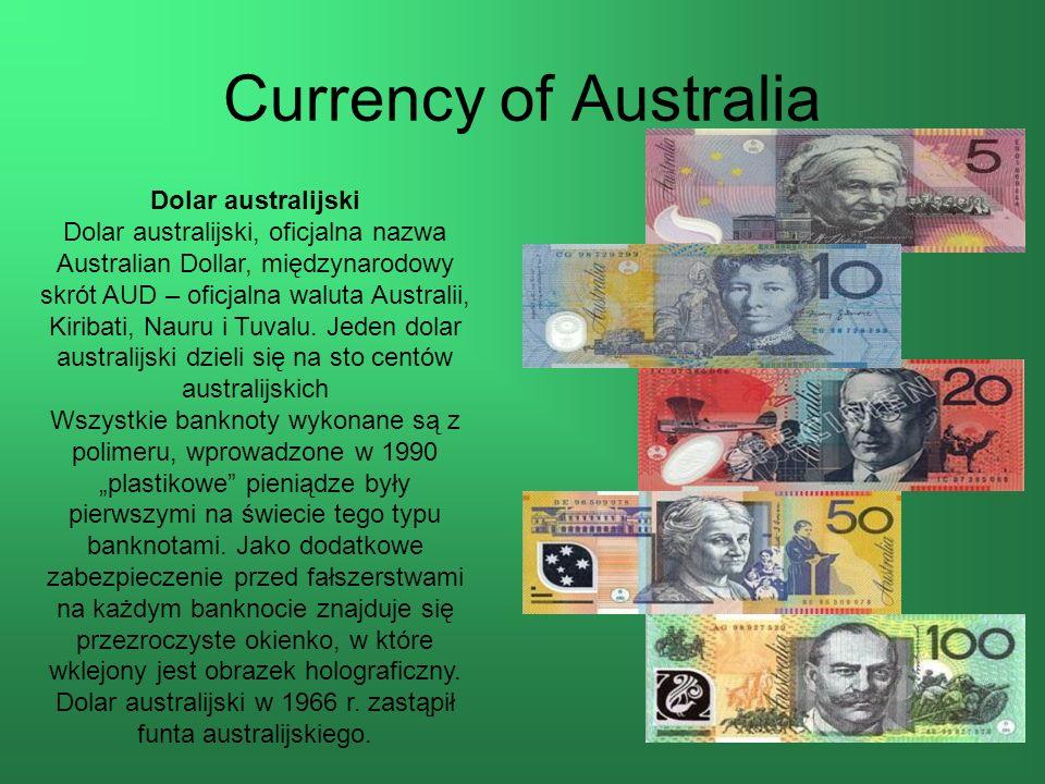 Currency of Australia Dolar australijski Dolar australijski, oficjalna nazwa Australian Dollar, międzynarodowy skrót AUD – oficjalna waluta Australii, Kiribati, Nauru i Tuvalu.
