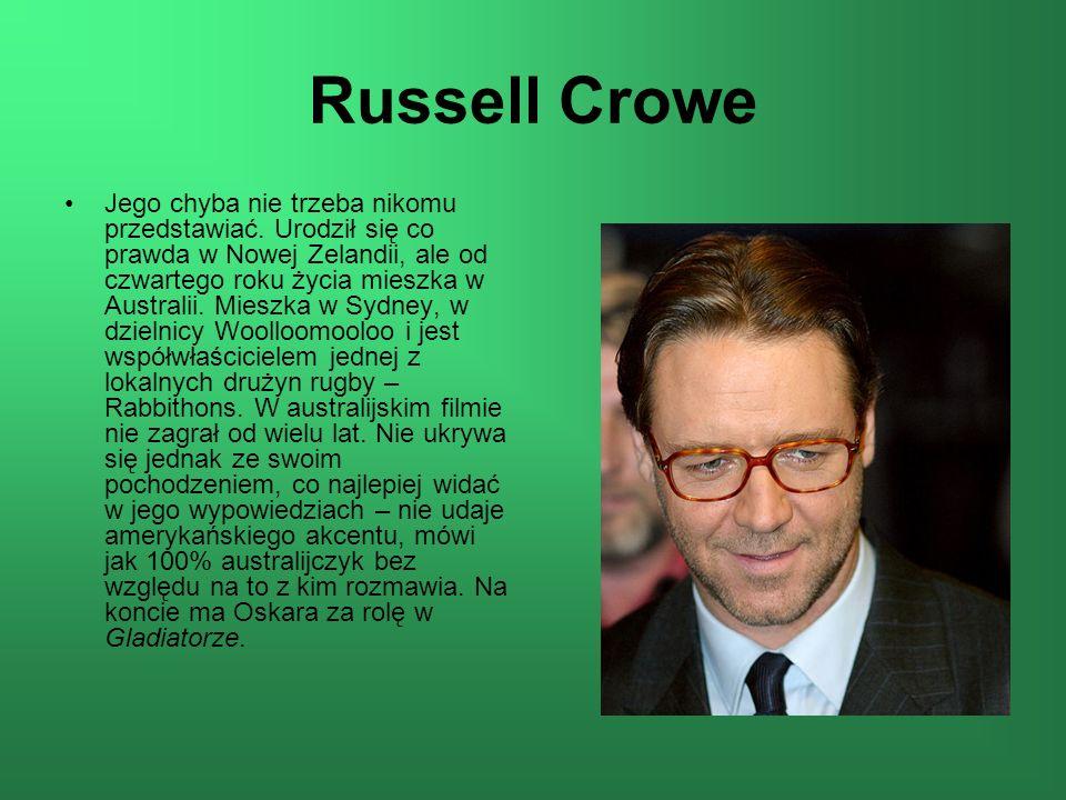Russell Crowe Jego chyba nie trzeba nikomu przedstawiać.