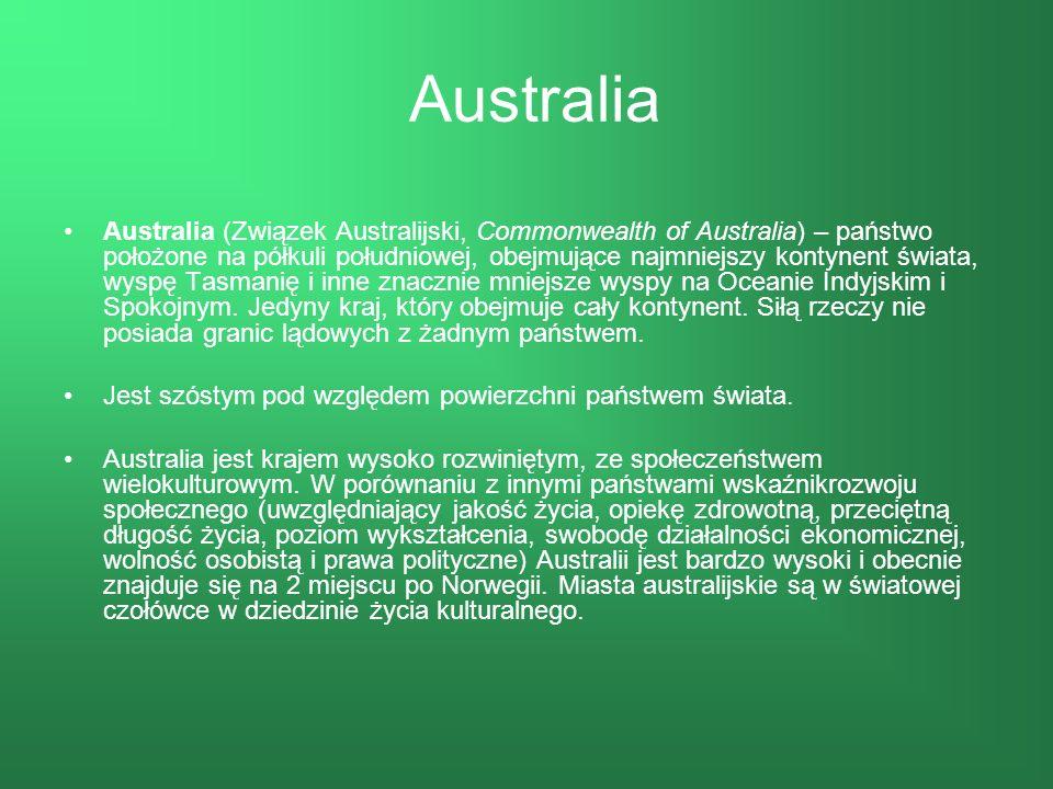 Australia Australia (Związek Australijski, Commonwealth of Australia) – państwo położone na półkuli południowej, obejmujące najmniejszy kontynent świata, wyspę Tasmanię i inne znacznie mniejsze wyspy na Oceanie Indyjskim i Spokojnym.