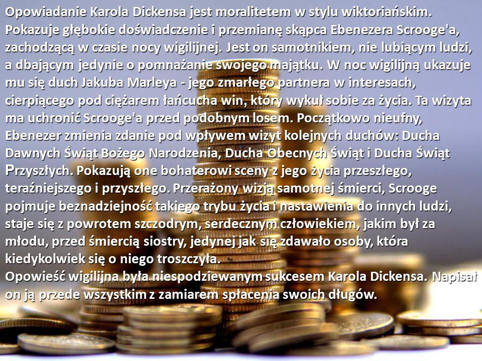Opowiadanie Karola Dickensa jest moralitetem w stylu wiktoriańskim.