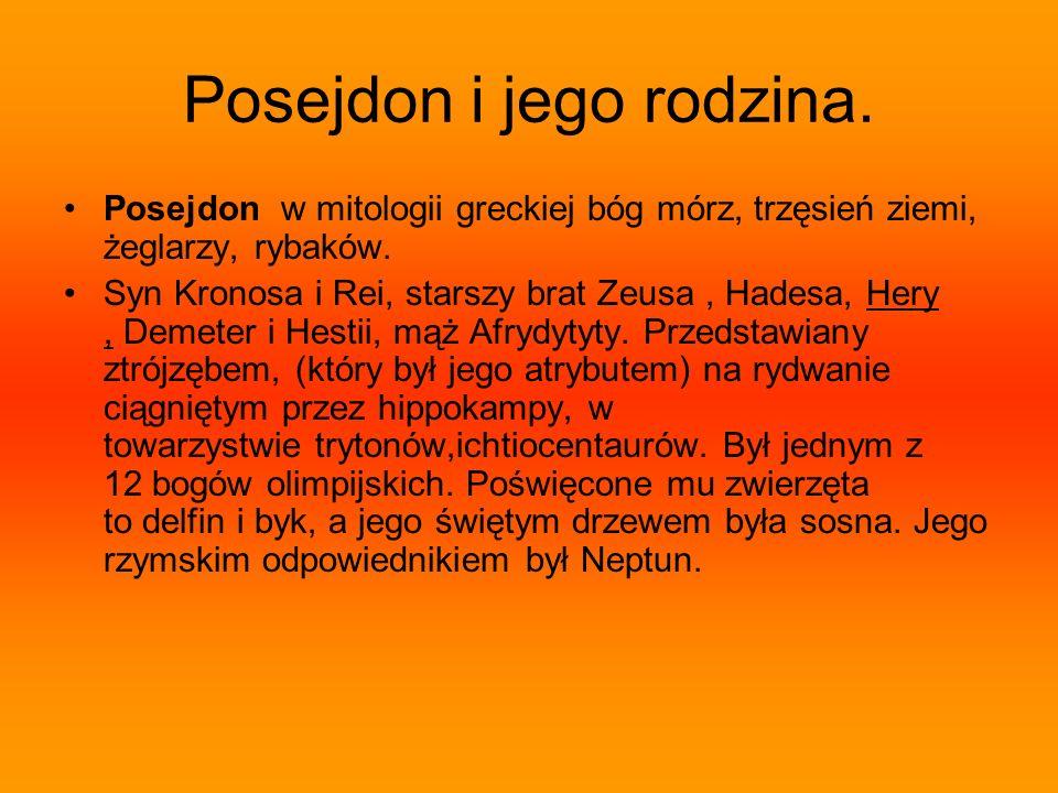 Posejdon i jego rodzina. Posejdon w mitologii greckiej bóg mórz, trzęsień ziemi, żeglarzy, rybaków.