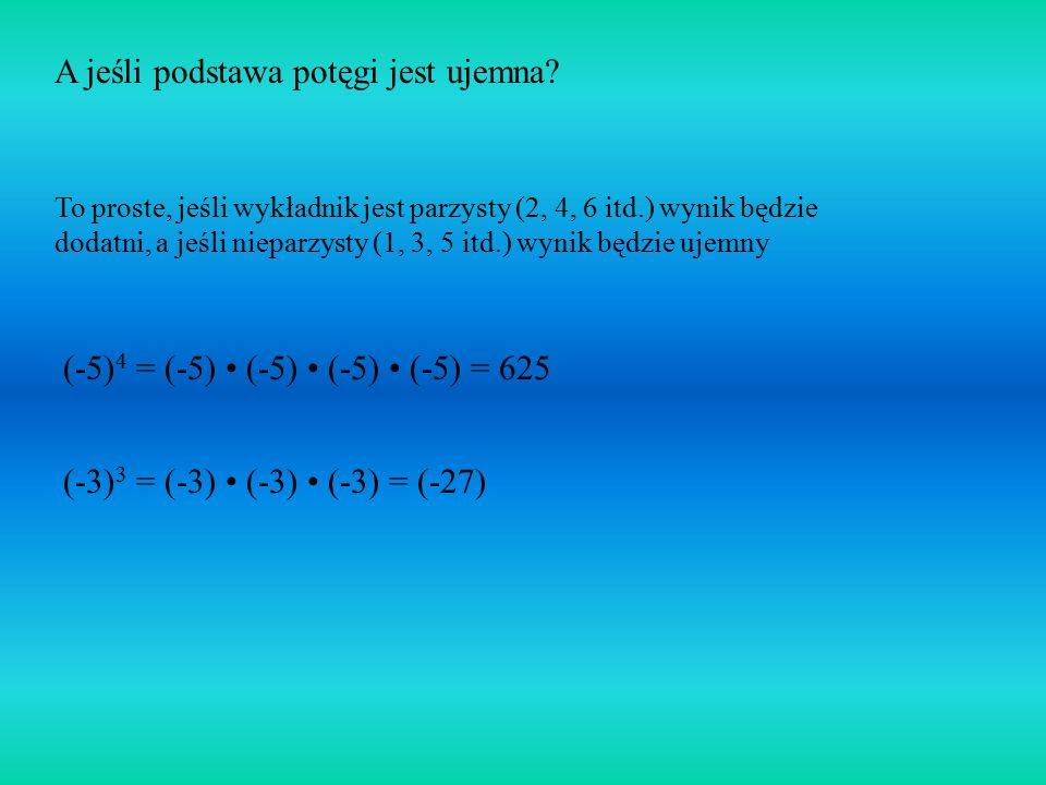 Weźmy na przykład to 5 5 5 5 = 5 4 5 5 5 5 = 5 4 Podstawa potęgi Suma tych liczb równa się wykładnikowi