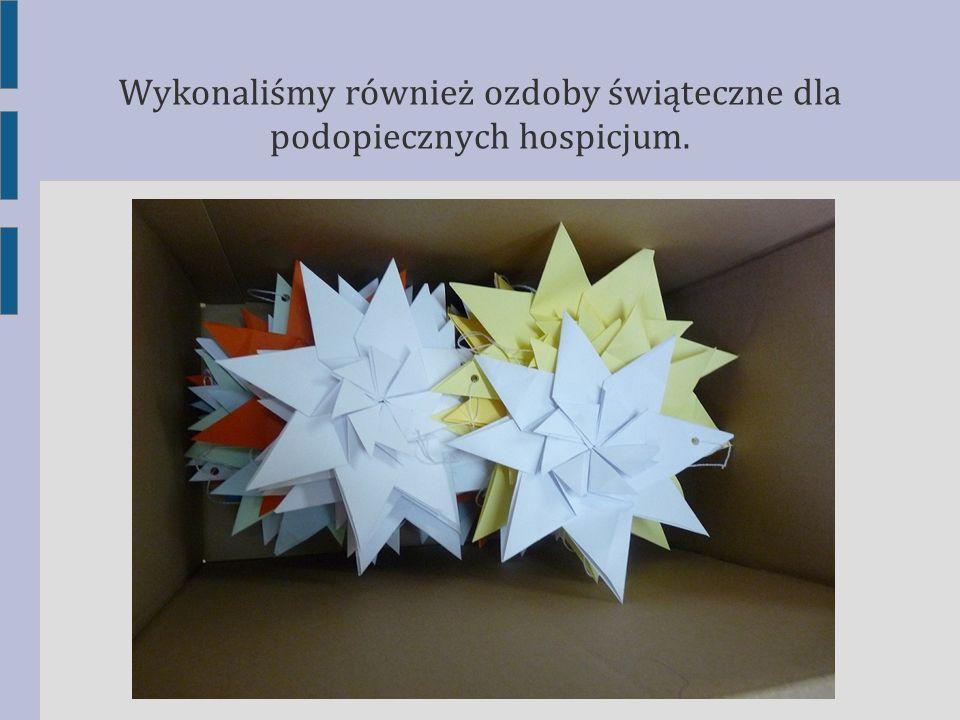 Wykonaliśmy również ozdoby świąteczne dla podopiecznych hospicjum.