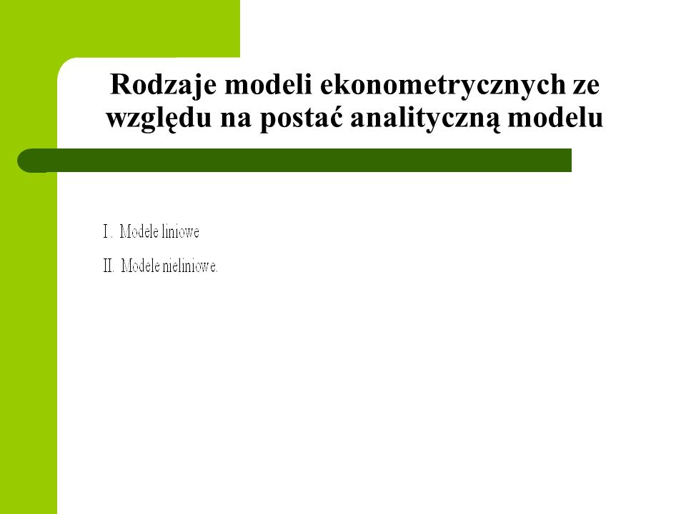 Rodzaje modeli ekonometrycznych ze względu na postać analityczną modelu