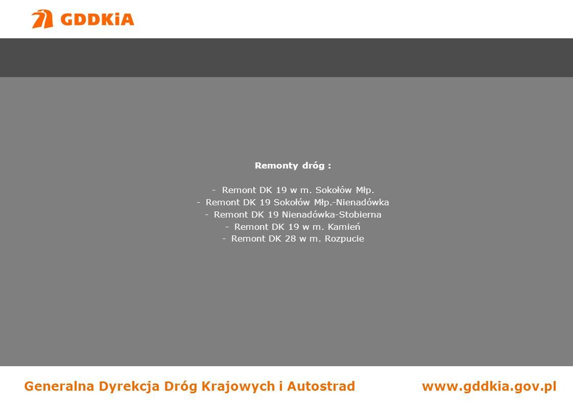 Generalna Dyrekcja Dróg Krajowych i Autostradwww.gddkia.gov.pl Remonty dróg : - Remont DK 19 w m.