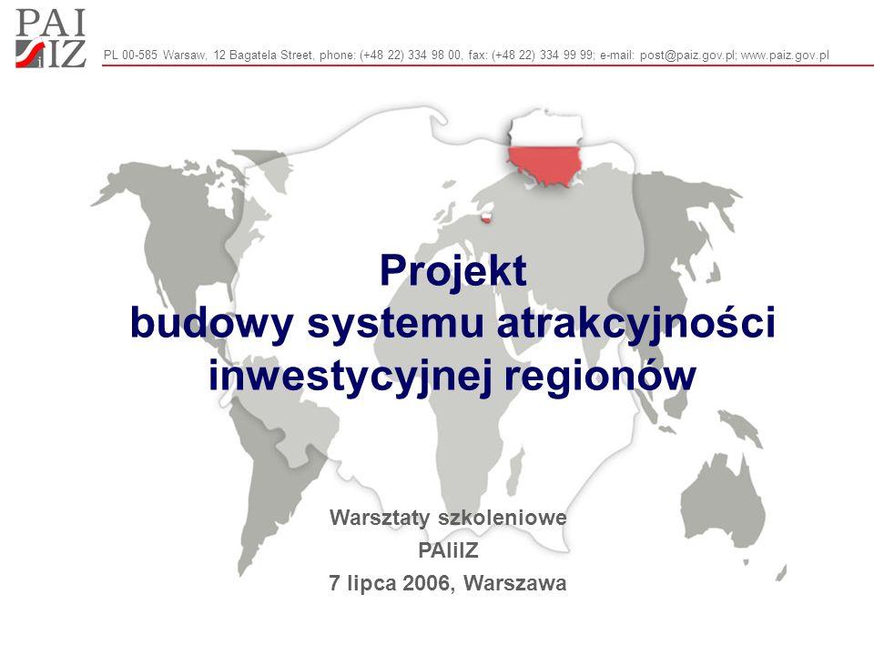 PL 00-585 Warsaw, 12 Bagatela Street, phone: (+48 22) 334 98 00, fax: (+48 22) 334 99 99; e-mail: post@paiz.gov.pl; www.paiz.gov.pl Projekt budowy sys