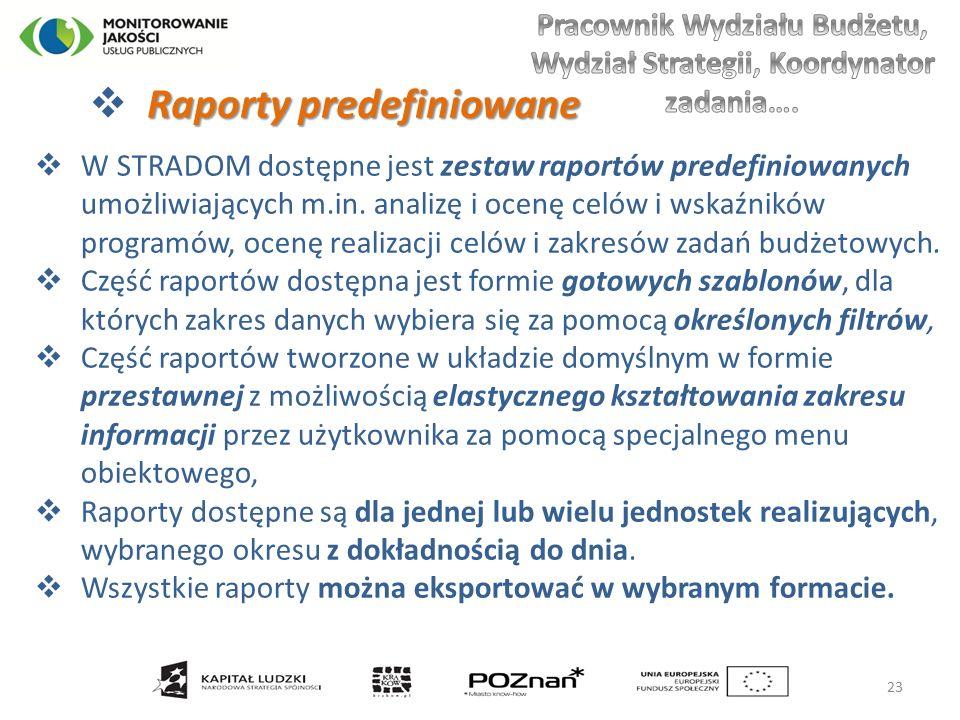 Raporty predefiniowane  Raporty predefiniowane  W STRADOM dostępne jest zestaw raportów predefiniowanych umożliwiających m.in.