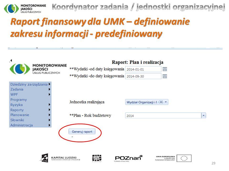 Raport finansowy dla UMK – definiowanie zakresu informacji - predefiniowany 29