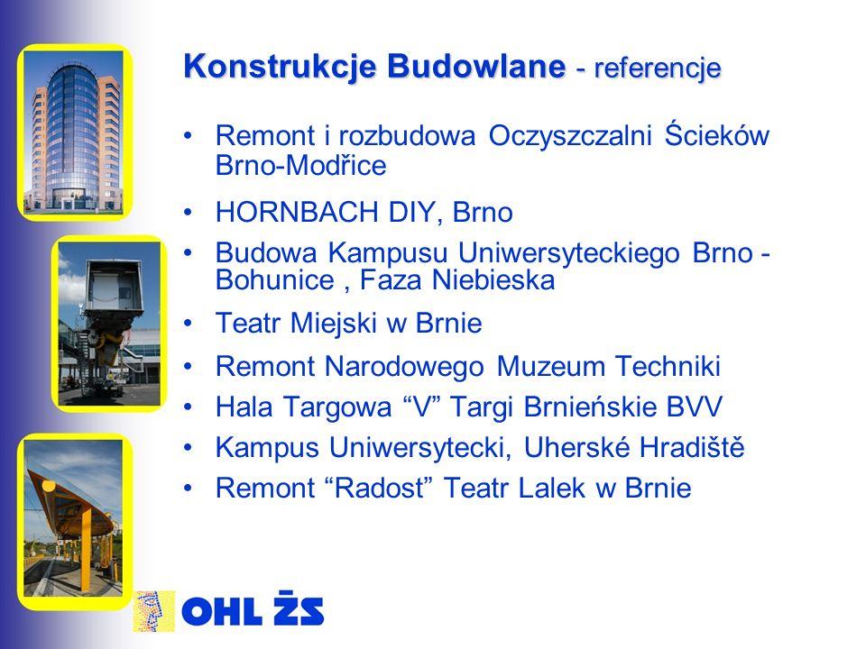 Konstrukcje Budowlane - referencje Remont i rozbudowa Oczyszczalni Ścieków Brno-Modřice HORNBACH DIY, Brno Budowa Kampusu Uniwersyteckiego Brno - Bohu