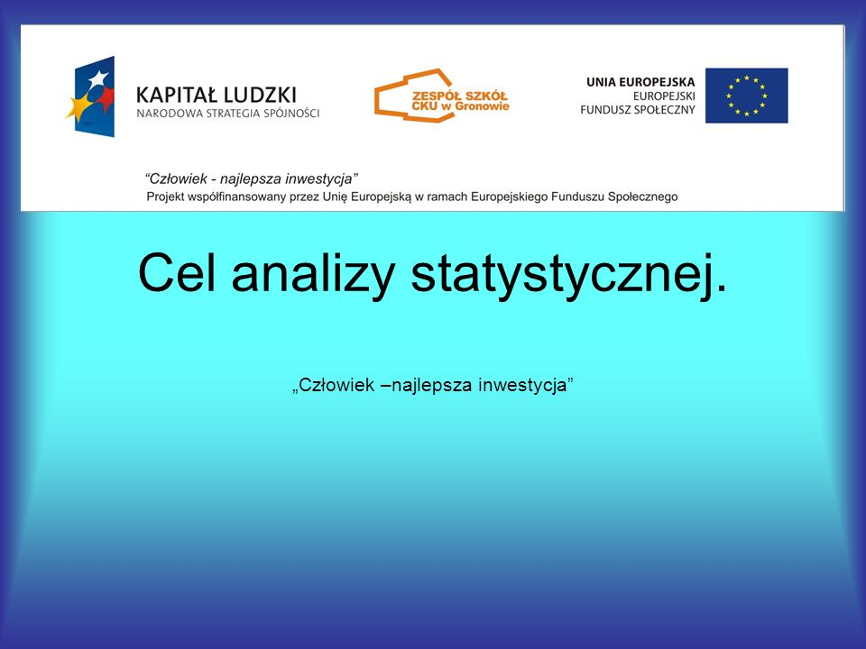 Analiza statystyczna Końcowy etap badania statystycznego.