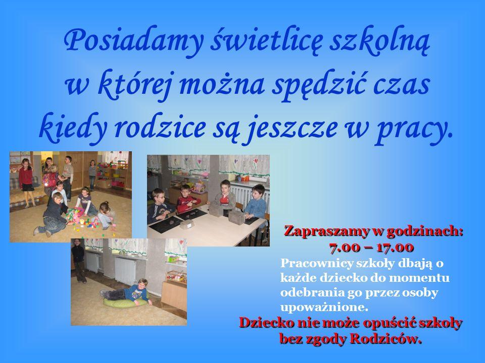 Zapraszamy w godzinach: Zapraszamy w godzinach: 7.00 – 17.00 7.00 – 17.00 Pracownicy szkoły dbają o każde dziecko do momentu odebrania go przez osoby upoważnione.