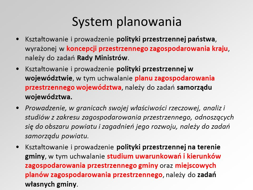 System planowania Kształtowanie i prowadzenie polityki przestrzennej państwa, wyrażonej w koncepcji przestrzennego zagospodarowania kraju, należy do z