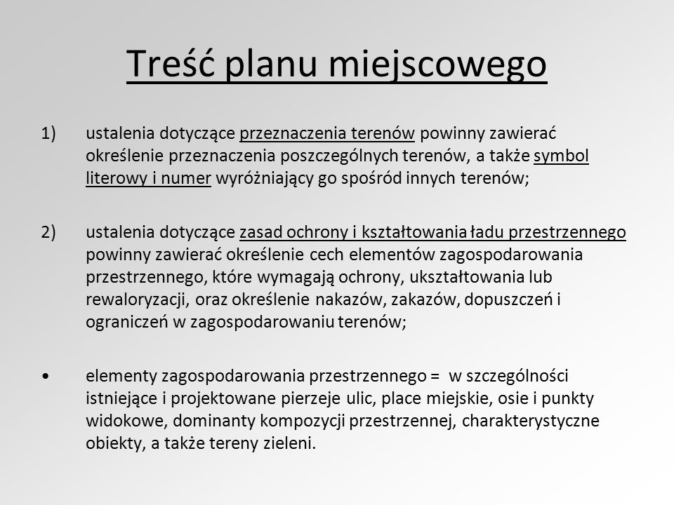 Treść planu miejscowego 1)ustalenia dotyczące przeznaczenia terenów powinny zawierać określenie przeznaczenia poszczególnych terenów, a także symbol l