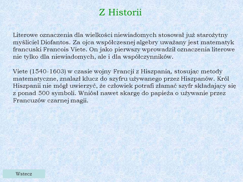 Wstecz Z Historii Literowe oznaczenia dla wielkości niewiadomych stosował już starożytny myśliciel Diofantos.