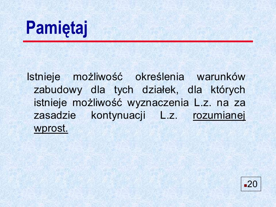 Istnieje możliwość określenia warunków zabudowy dla tych działek, dla których istnieje możliwość wyznaczenia L.z.