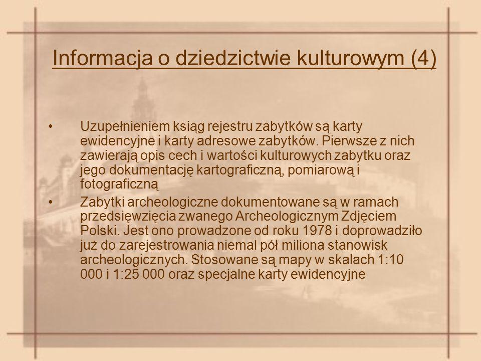Informacja o dziedzictwie kulturowym (4) Uzupełnieniem ksiąg rejestru zabytków są karty ewidencyjne i karty adresowe zabytków. Pierwsze z nich zawiera