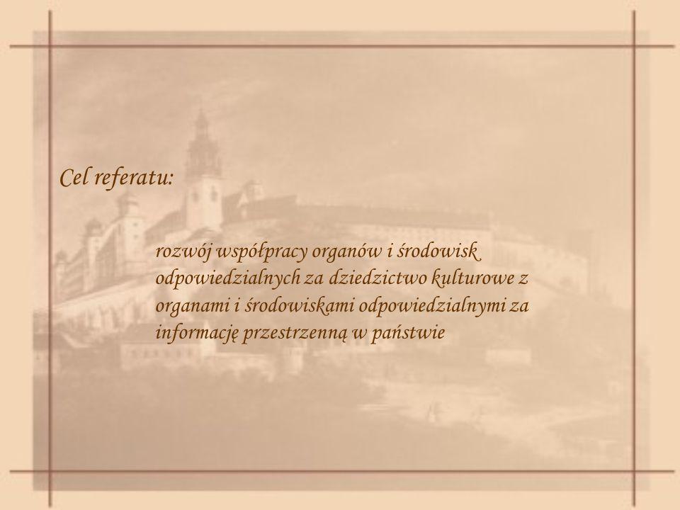 Cel referatu: rozwój współpracy organów i środowisk odpowiedzialnych za dziedzictwo kulturowe z organami i środowiskami odpowiedzialnymi za informację