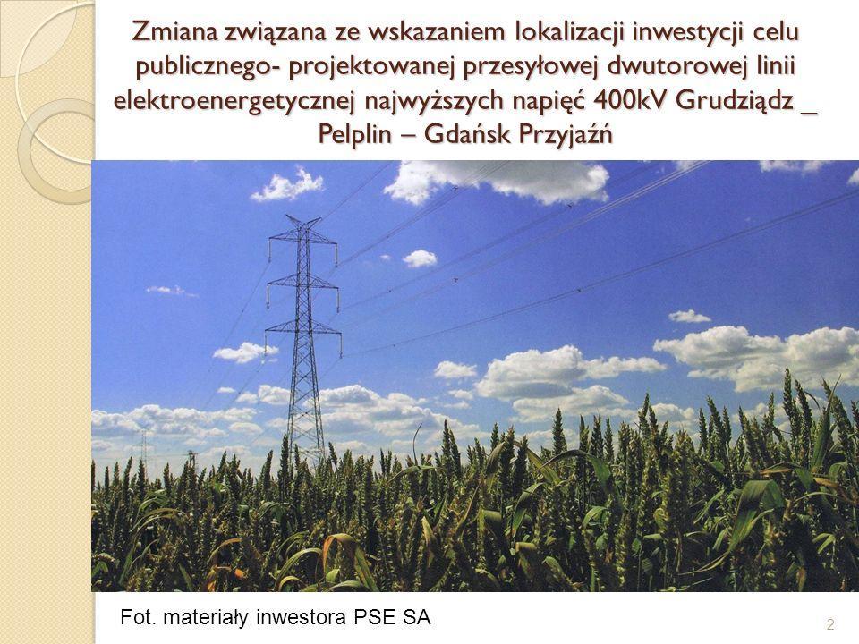 2 Zmiana związana ze wskazaniem lokalizacji inwestycji celu publicznego- projektowanej przesyłowej dwutorowej linii elektroenergetycznej najwyższych n