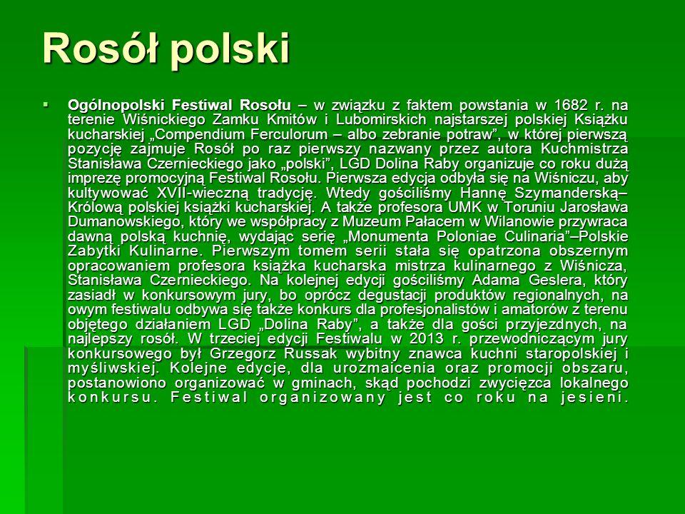 Rosół polski  Ogólnopolski Festiwal Rosołu – w związku z faktem powstania w 1682 r.
