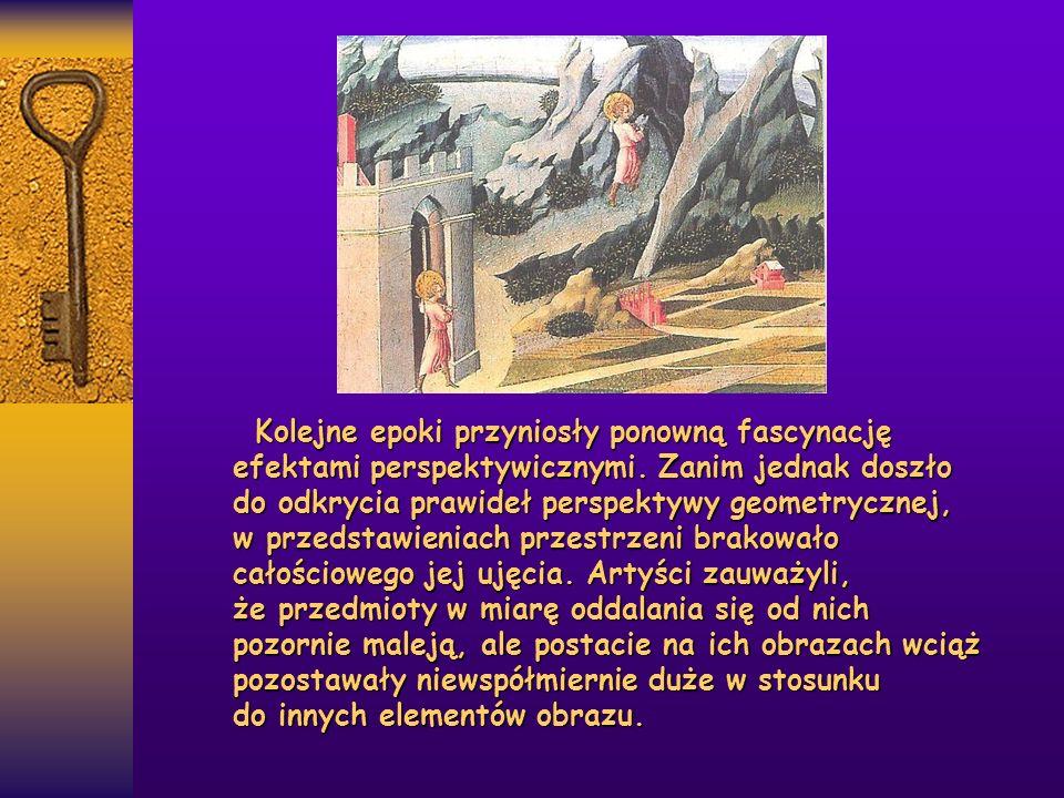 Perspektywa geometryczna (zbieżna, trójwymiarowa, linearna, renesansowa) Epoka odrodzenia przyniosła ludziom szklane okna.