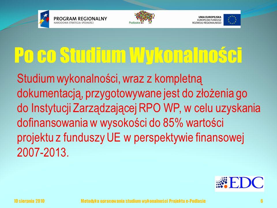 Po co Studium Wykonalności Studium wykonalności, wraz z kompletną dokumentacją, przygotowywane jest do złożenia go do Instytucji Zarządzającej RPO WP, w celu uzyskania dofinansowania w wysokości do 85% wartości projektu z funduszy UE w perspektywie finansowej 2007-2013.