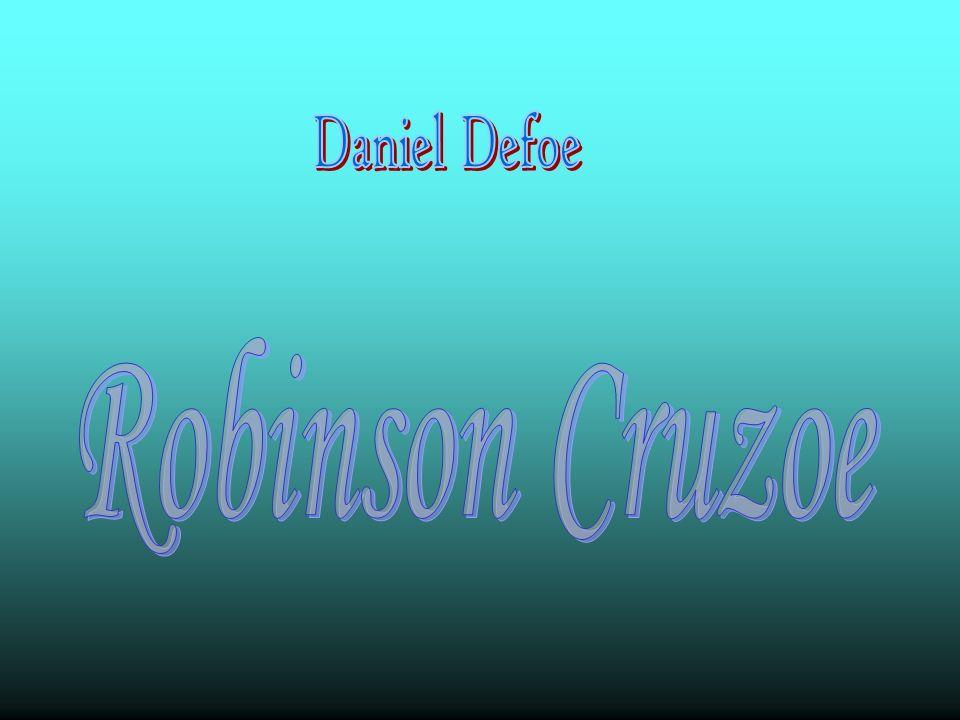 Robinson Cruzoe urodził się w Anglii.Był synem kupca niemieckiego pochodzenia.