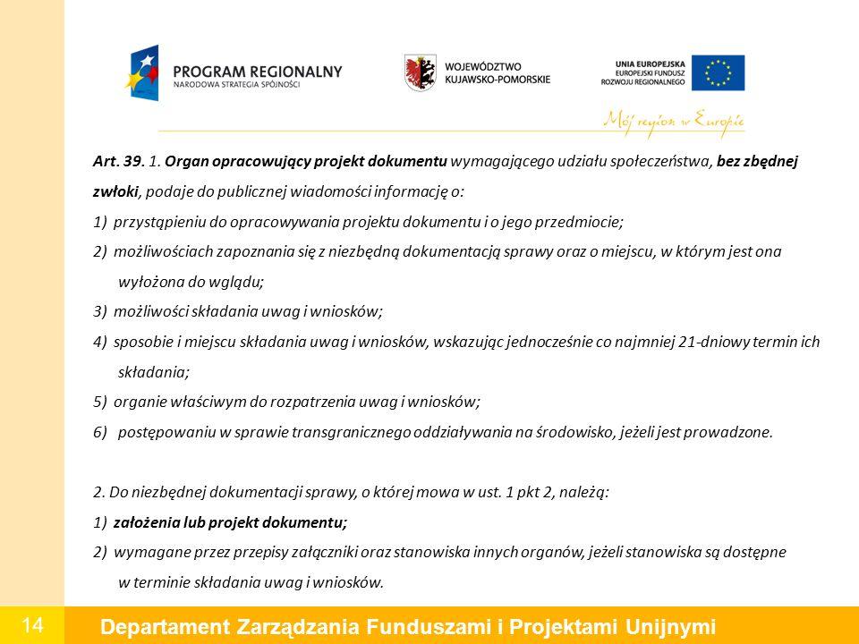 14 Departament Zarządzania Funduszami i Projektami Unijnymi Art.